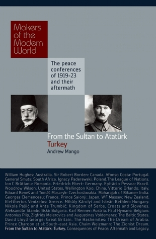 From the Sultan to Atatürk: Turkey  by  Andrew Mango