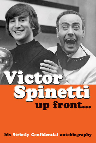 Up Front . . .: His Strictly Confidential Autobiography Victor Spinetti