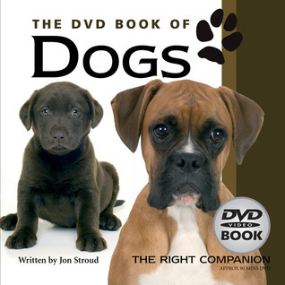 The DVD Book of Dogs  by  Jon Stroud