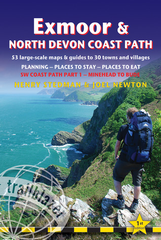 Exmoor & North Devon Coast Path: (SW Coast Path Part 1) British Walking Guide with 53 large-scale walking maps, places to stay, places to eat Henry Stedman