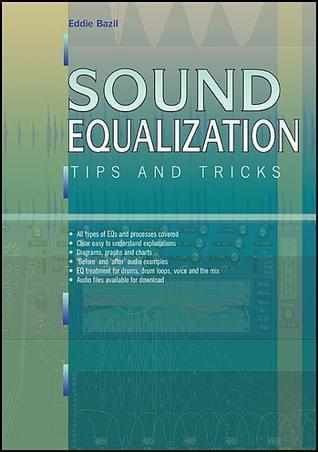 Sound Equalization Tips and Tricks Eddie Bazil