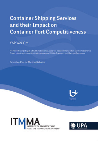 Container Shipping Services and Their Impact on Container Port Competetiveness  by  Wei Yim Yap