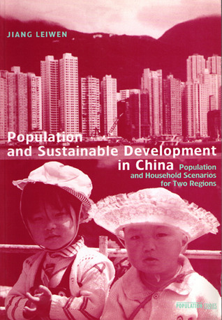 Population And Sustainable Development In China  by  Jiang Leiwen