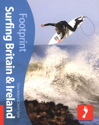 Surfing Britain & Ireland, 2nd: Tread Your Own Path  by  Chris Nelson