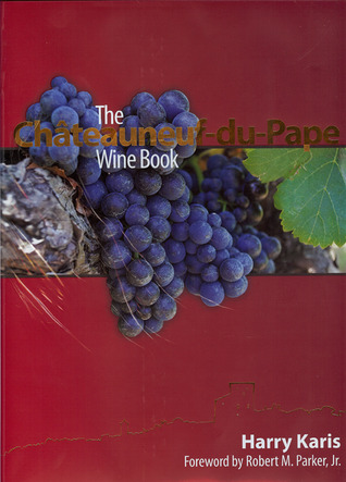 The Chateauneuf-du-Pape Wine Book  by  Harry Karis