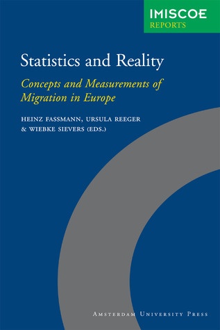 Statistics and Reality: Concepts and Measurements of Migration in Europe  by  Heinz Fassmann