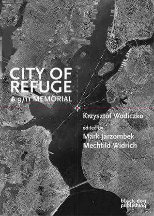City of Refuge: A 9-11 Memorial  by  Krzysztof Wodiczko
