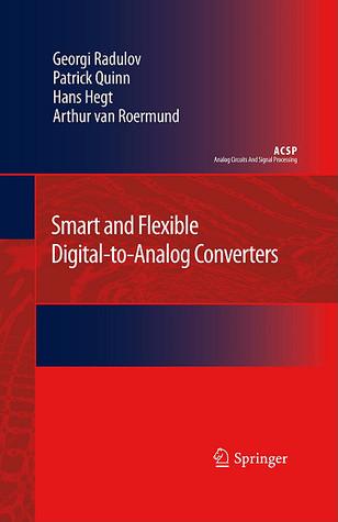 Smart And Flexible Digital To Analog Converters  by  Georgi Radulov