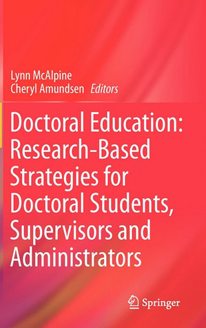 Doctoral Education: Research Based Strategies For Doctoral Students, Supervisors And Administrators Lynn McAlpine