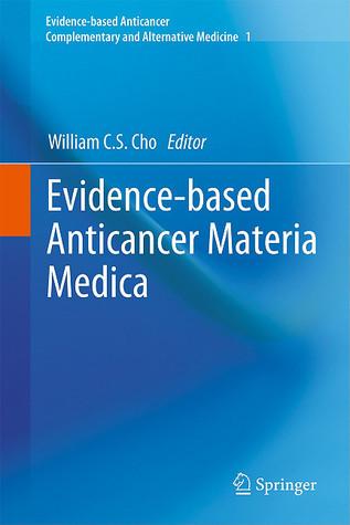 Evidence Based Anticancer Materia Medica William C.S. Cho