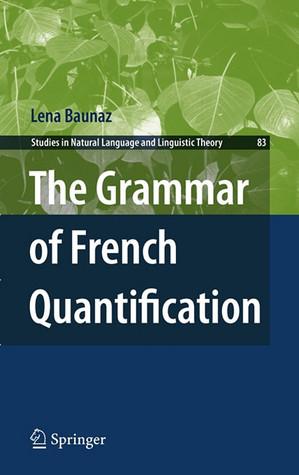The Grammar Of French Quantification Lena Baunaz