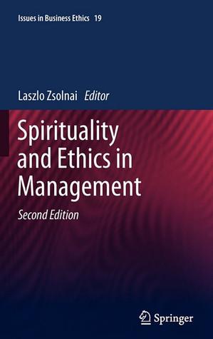 Spirituality And Ethics In Management Laszlo Zsolnai