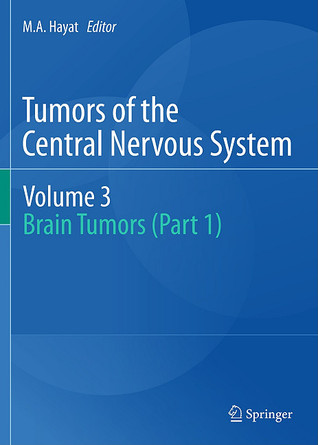 Tumors of the Central Nervous System, Volume 10: Pineal, Pituitary, and Spinal Tumors  by  M.A. Hayat