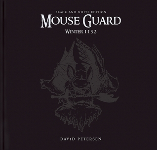 Mouse Guard Volume 2: Winter 1152 Black and White Edition  by  David Petersen