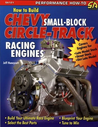 How to Build Chevy Small-Block Circle-Track Racing Engines  by  Huneycutt Jeff