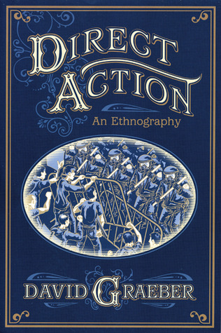Direct Action: An Ethnography David Graeber