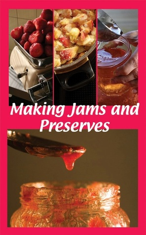 Making Jams and Preserves Diana Sutton