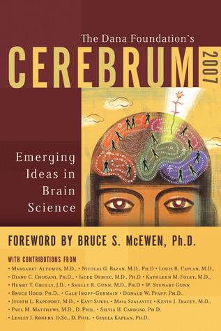 Cerebrum 2007: Emerging Ideas in Brain Science  by  Dana Press