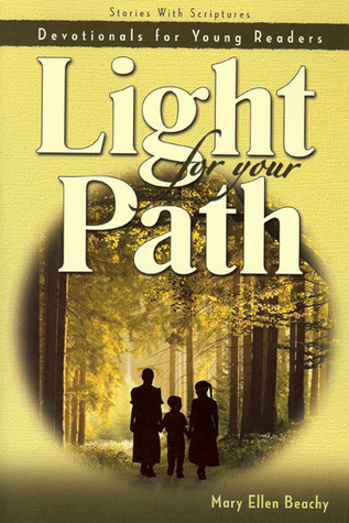 Light for Your Path  by  Mary Beachy