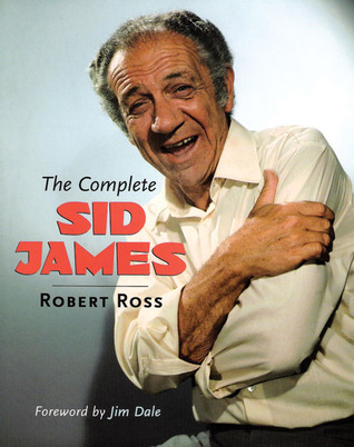 The Complete Sid James  by  Robert  Ross