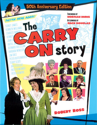 The Carry On Story: 50th Anniversary Edition Robert  Ross