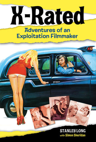 X-Rated: Adventures of an Exploitation Filmmaker  by  Stanley Long