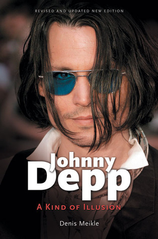 Johnny Depp: A Kind of Illusion  by  Denis Meikle