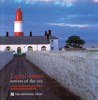 Lighthouses: Towers of the Sea  by  Charles Payton