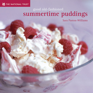 Good Old-Fashioned Summertime Puddings  by  Sara Paston-Williams