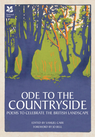 Ode to the Countryside: Poems to Celebrate the British Landscape  by  Samuel Carr