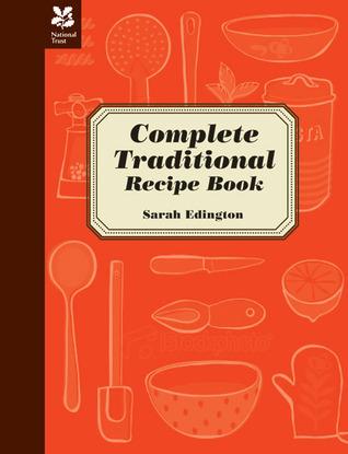 Complete Traditional Recipe Book  by  Sarah Edington