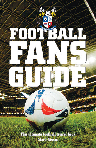 Football Fans Guide Mark Bisson
