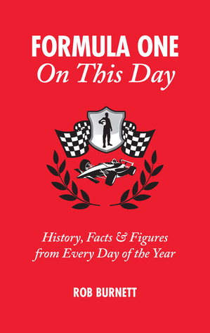 Formula One On This Day: History, Facts & Figures from Every Day of the Year  by  Rob Burnett