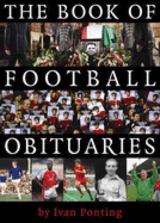The Book of Football Obituaries Ivan Ponting