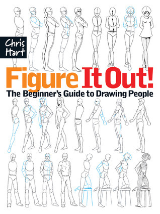 Figure It Out!: The Beginners Guide to Drawing People  by  Christopher Hart