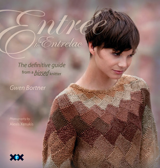 Entrée to Entrelac: The Definitive Guide from a Biased Knitter Gwen Bortner