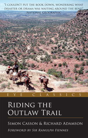 Riding the Outlaw Trail: An Eye Classic  by  Simon Casson