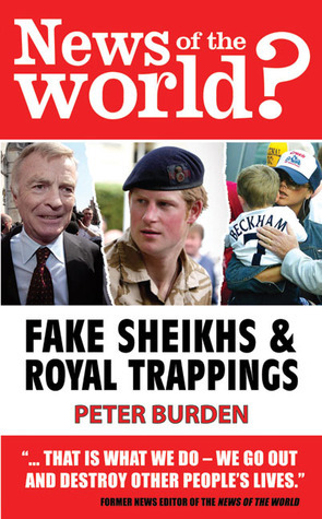 News of the World?: Fake Shiekhs and Royal Trappings  by  Peter Burden