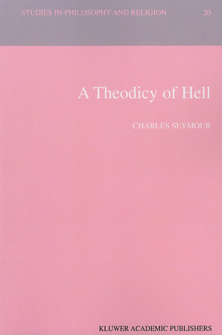 A Theodicy of Hell C. Seymour