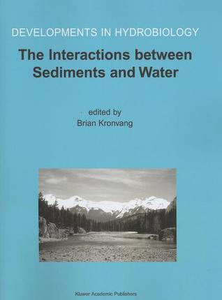 The Interactions Between Sediments and Water Brian Kronvang