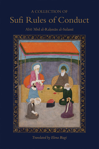 A Collection of Sufi Rules of Conduct  by  Abu Abd al-Rahman al-Sulami