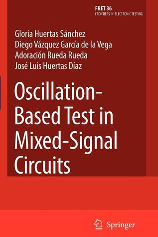 Test and Design-for-Testability in Mixed-Signal Integrated Circuits José Luis Huertas Díaz