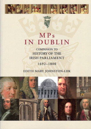 M Ps In Dublin: Companion To History Of The Irish Parliament, 1692 1800  by  Edith Mary Johnston-Liik