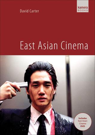 East Asian Cinema  by  David Carter