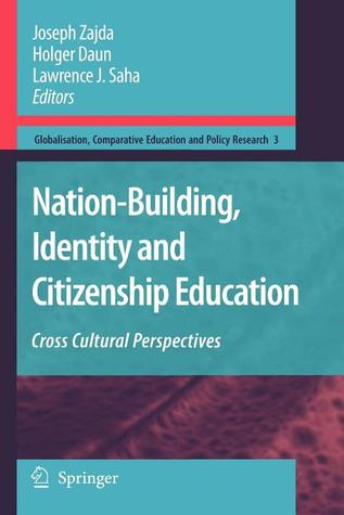 Nation Building, Identity And Citizenship Education: Cross Cultural Perspectives  by  Joseph Zajda