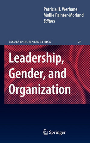 Leadership, Gender, and Organization  by  Patricia H. Werhane