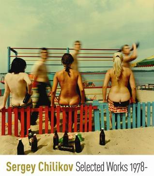Selected Works 1978- : Sergey Chilikov  by  Sergey Chilikov