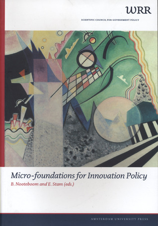 Micro-Foundations for Innovation Policy Bart Nooteboom