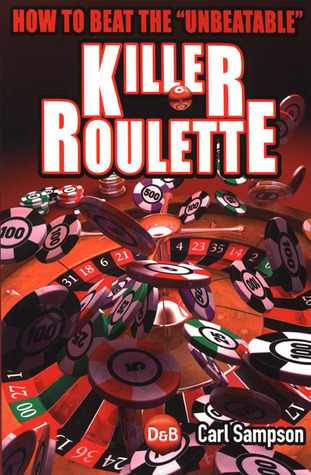 Warriors of the Wheel: Roulette Can Be Beaten This Book Shows You How Carl  Sampson