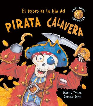 El tesoro de la Isla del pirata Calavera  by  Martin  Taylor